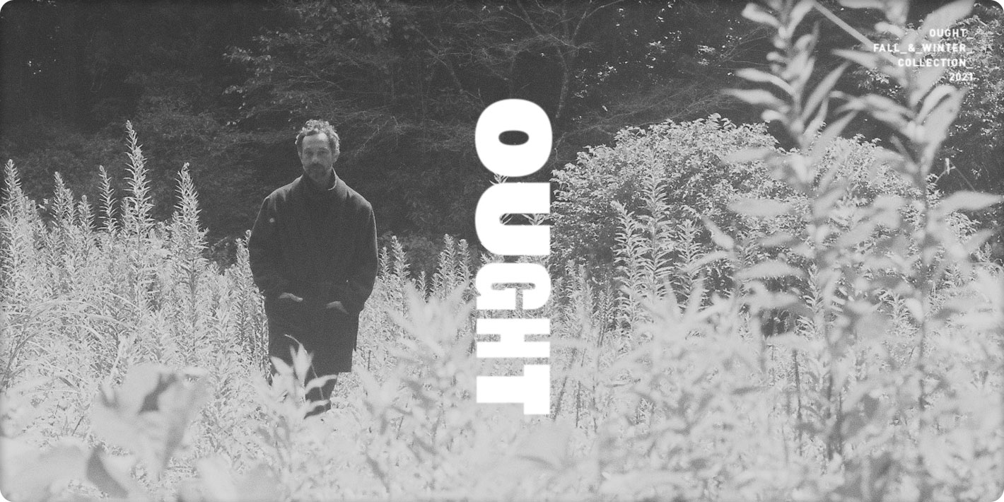 OUGHT FALL/WINTER 2021